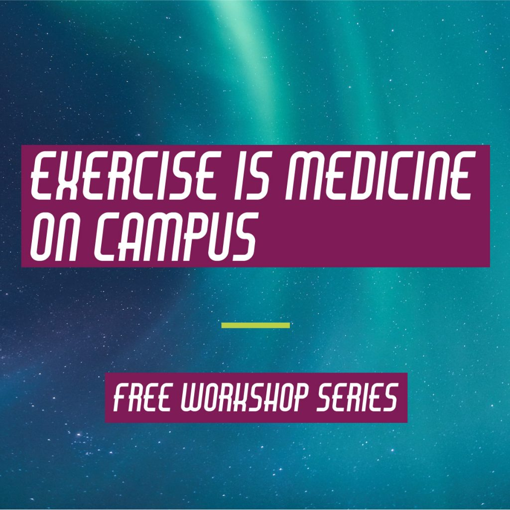 Exercise is Medicine on Campus Free Workshop Series